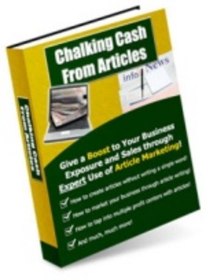 Product picture Chalking Cash From Articles-More Money From Your Website