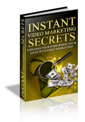 Product picture Instant Video Secrets-Turn Your Videos Into Income